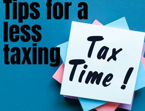 Tips for a less taxing Tax Time!
