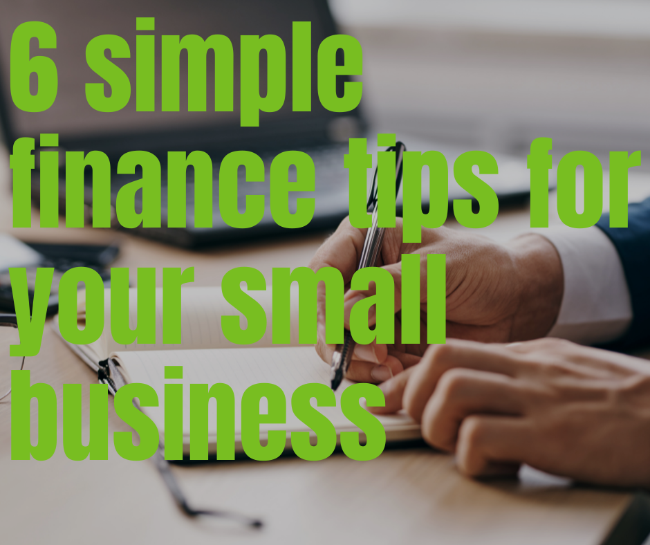6 simple finance tips for small business